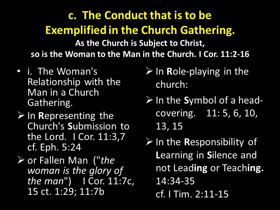 c. The Conduct that is to be Exemplified in the Church Gathering