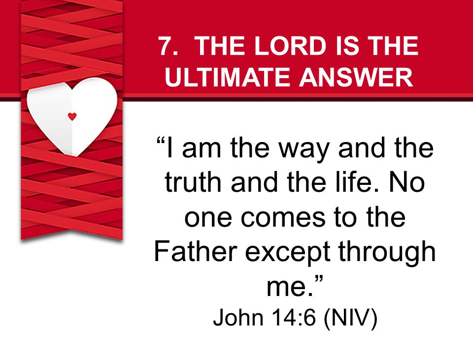 7. THE LORD IS THE ULTIMATE ANSWER