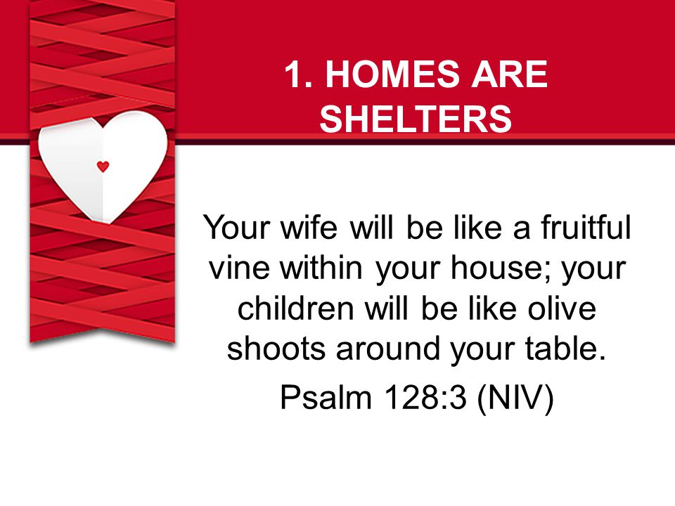 1. HOMES ARE SHELTERS