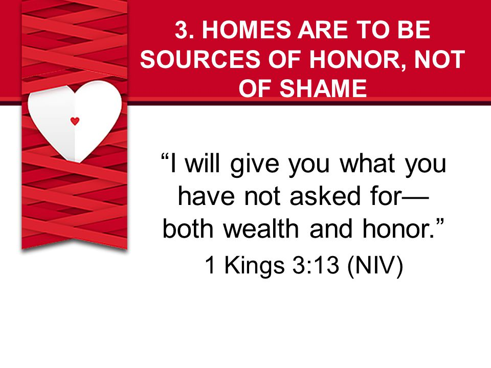3. HOMES ARE TO BE SOURCES OF HONOR, NOT OF SHAME