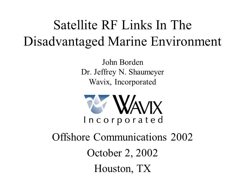 Offshore Communications 2002 October 2, 2002 Houston, TX