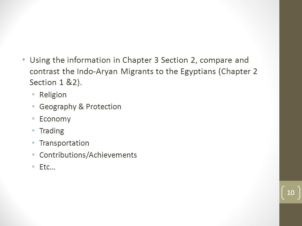 Using the information in Chapter 3 Section 2, compare and contrast the Indo-Aryan Migrants to the Egyptians (Chapter 2 Section 1 &2).