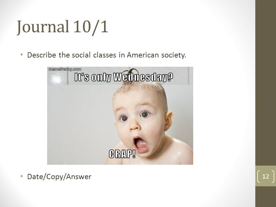 Journal 10/1 Describe the social classes in American society.