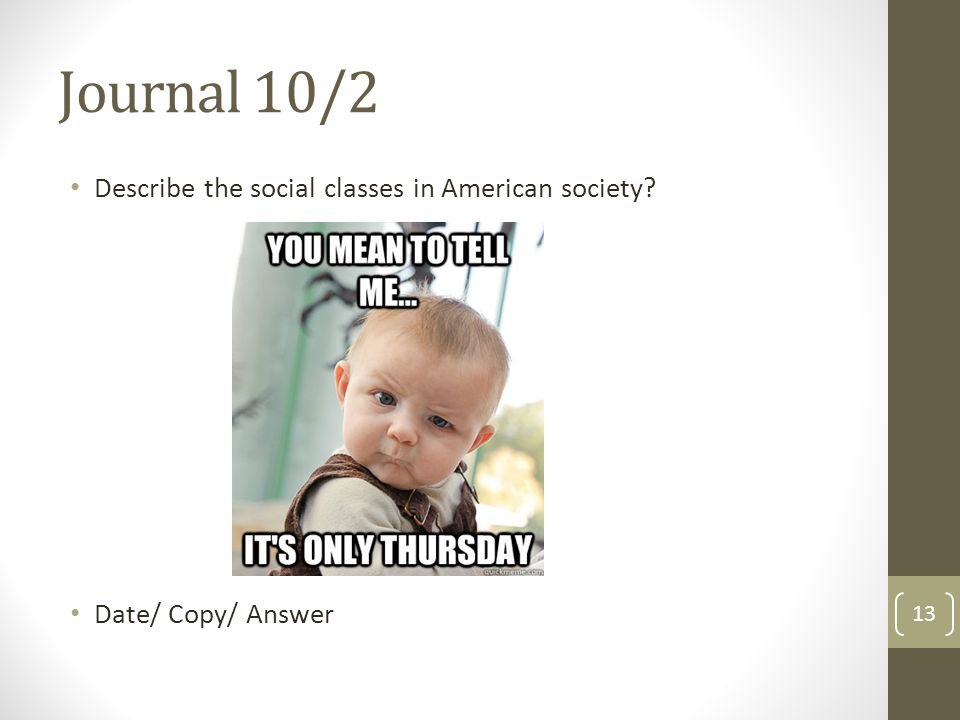 Journal 10/2 Describe the social classes in American society