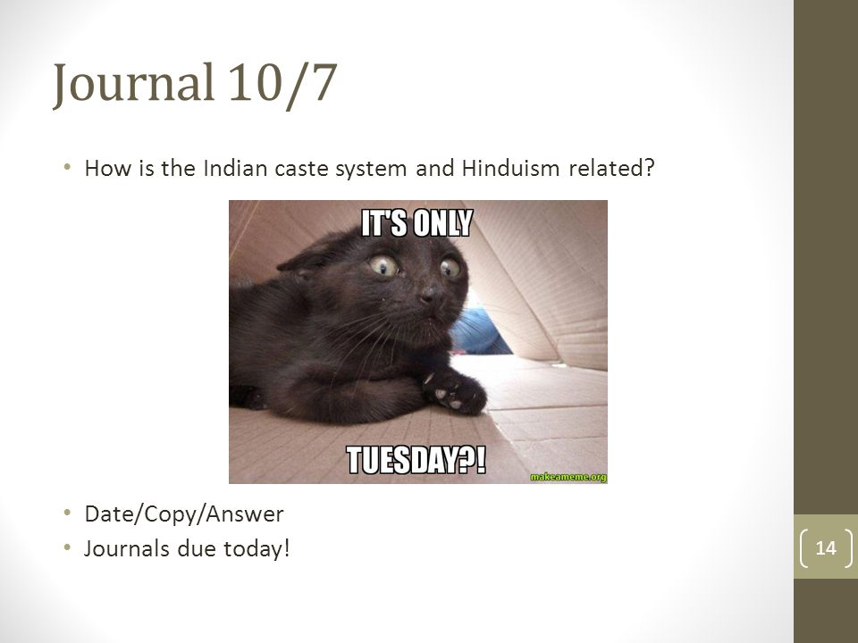Journal 10/7 How is the Indian caste system and Hinduism related
