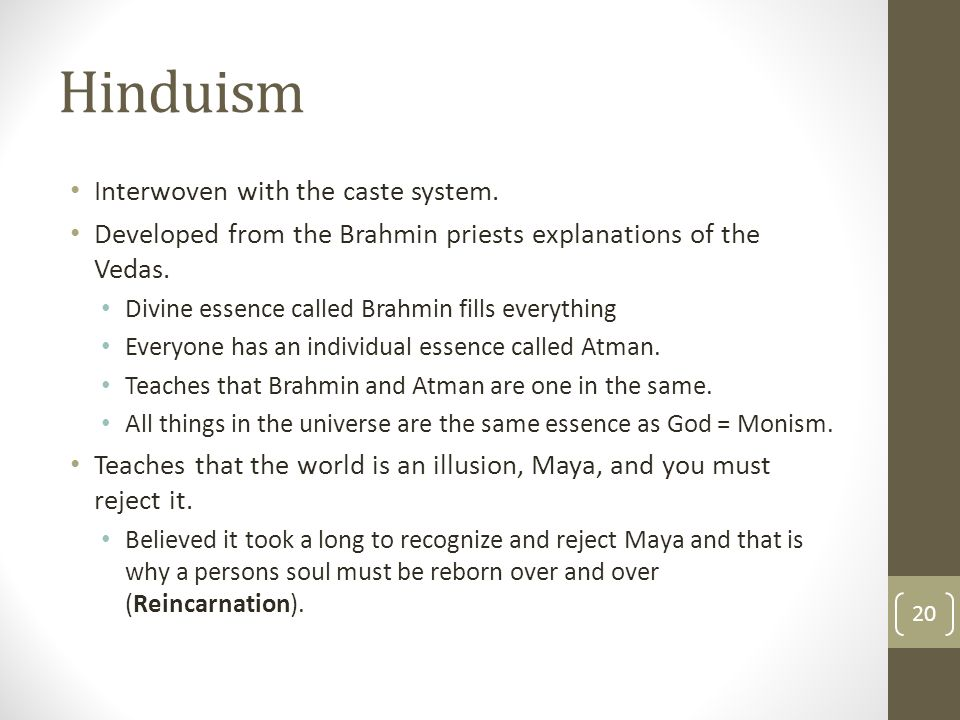Hinduism Interwoven with the caste system.