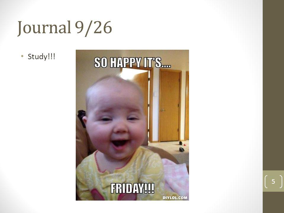 Journal 9/26 Study!!!