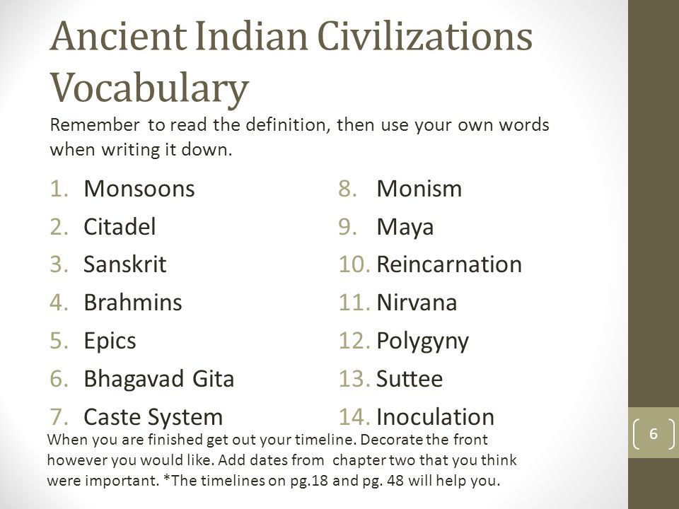 Ancient Indian Civilizations Vocabulary Remember to read the definition, then use your own words when writing it down.