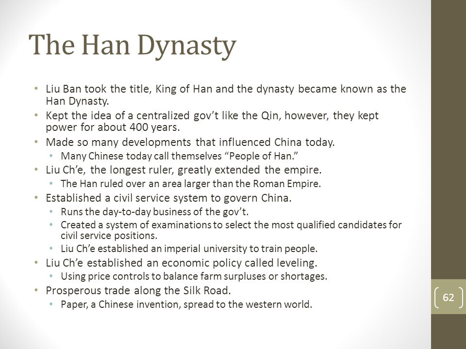 The Han Dynasty Liu Ban took the title, King of Han and the dynasty became known as the Han Dynasty.