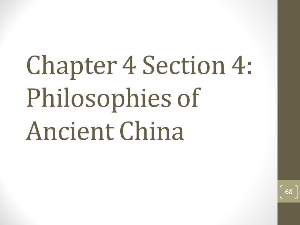 Chapter 4 Section 4: Philosophies of Ancient China