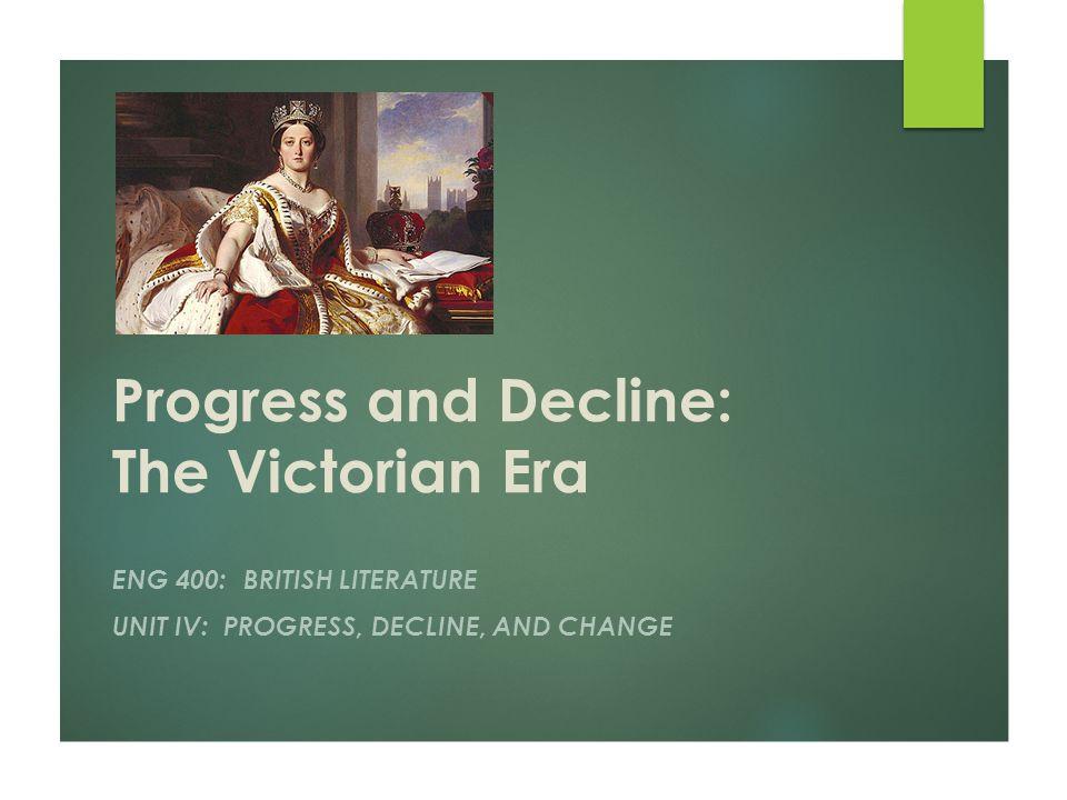 Progress and Decline: The Victorian Era
