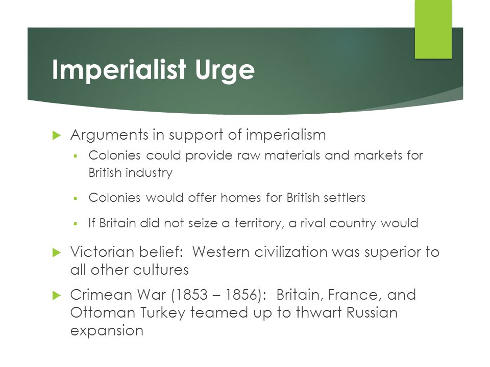 Imperialist Urge Arguments in support of imperialism