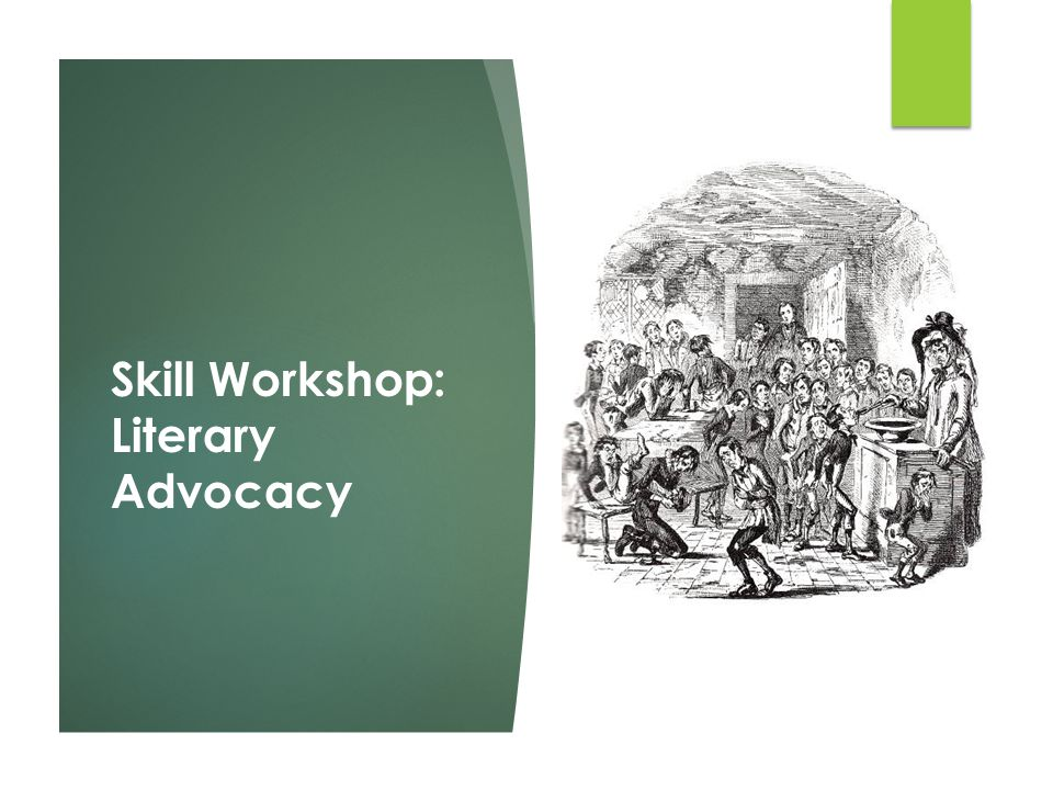 Skill Workshop: Literary Advocacy
