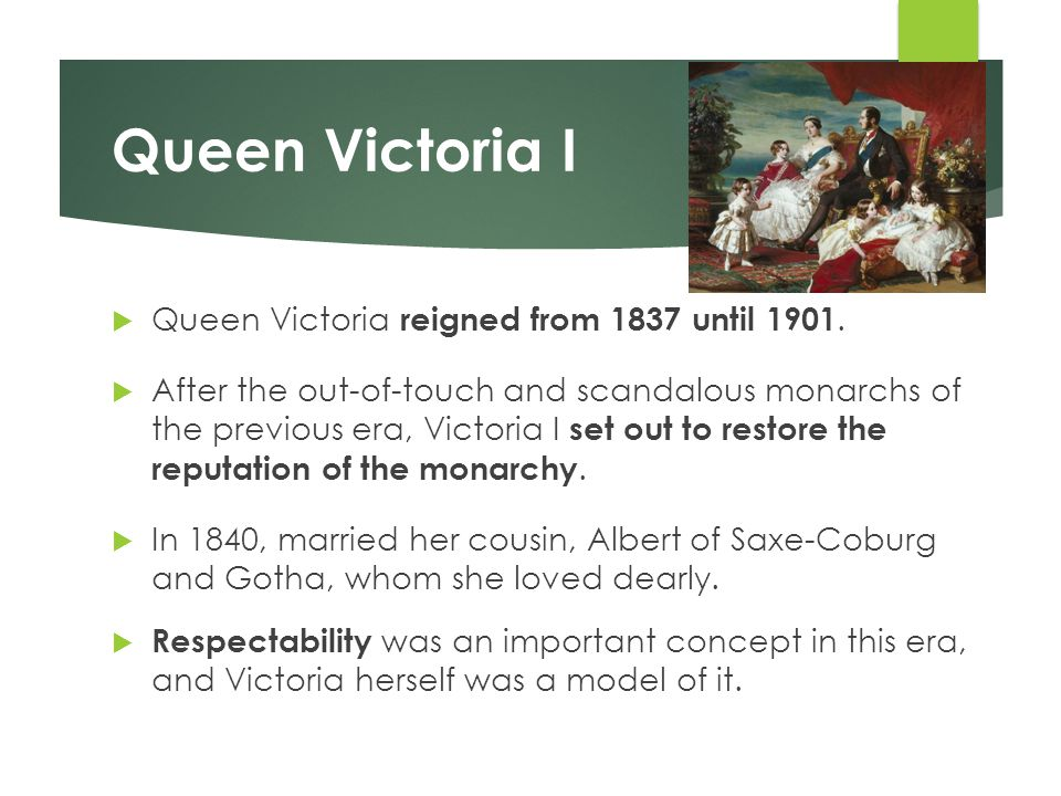 Queen Victoria I Queen Victoria reigned from 1837 until 1901.