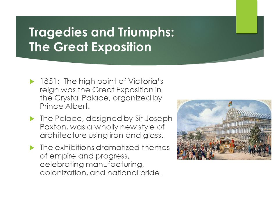 Tragedies and Triumphs: The Great Exposition