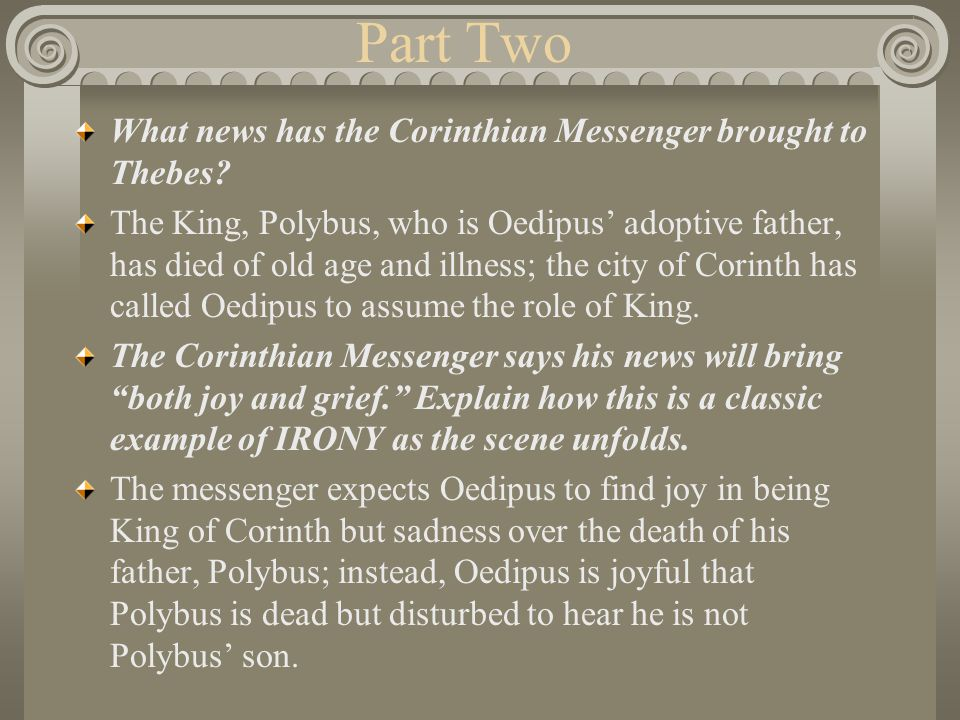 Part Two What news has the Corinthian Messenger brought to Thebes