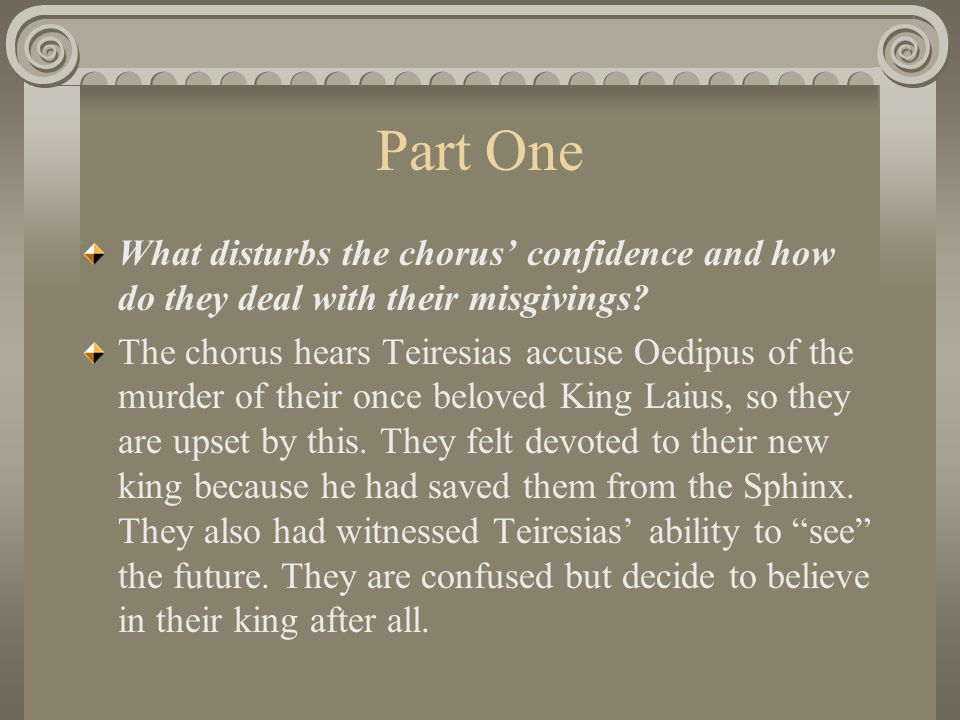 Part One What disturbs the chorus' confidence and how do they deal with their misgivings