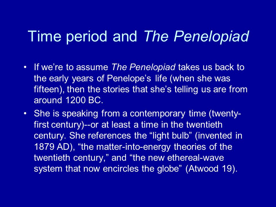 Time period and The Penelopiad