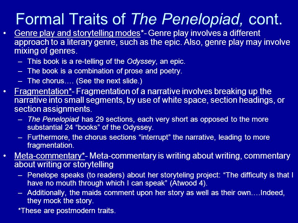 Formal Traits of The Penelopiad, cont.