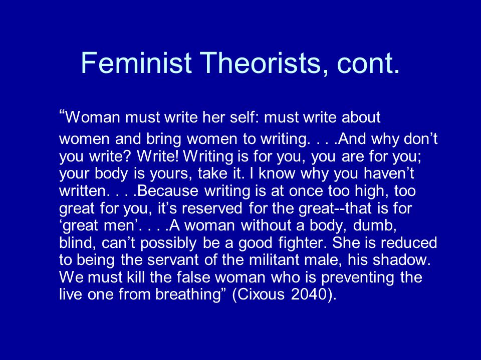 Feminist Theorists, cont.