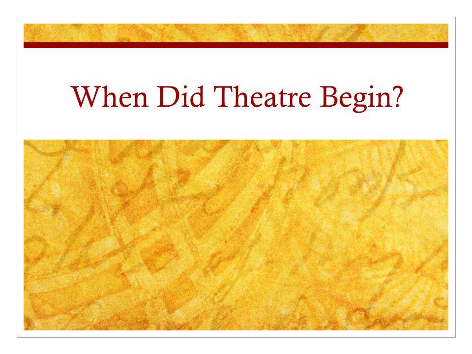 When Did Theatre Begin