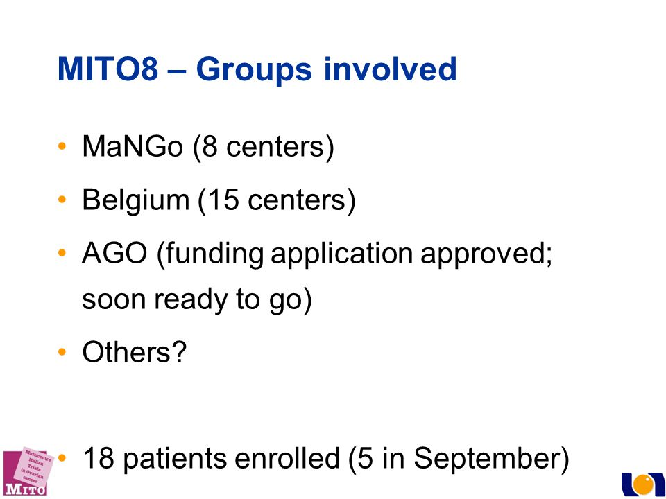 MITO8 – Groups involved MaNGo (8 centers) Belgium (15 centers)