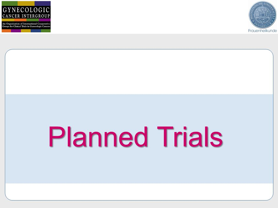 Planned Trials