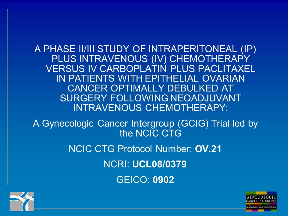 A Gynecologic Cancer Intergroup (GCIG) Trial led by the NCIC CTG