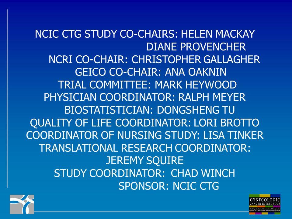 NCIC CTG STUDY CO-CHAIRS: HELEN MACKAY DIANE PROVENCHER