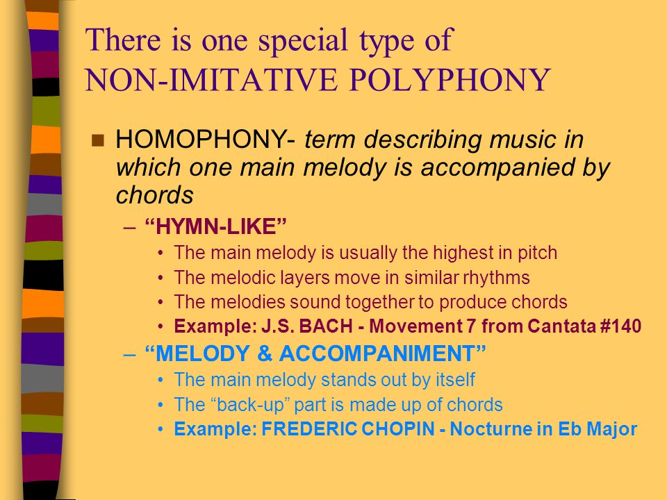 There is one special type of NON-IMITATIVE POLYPHONY