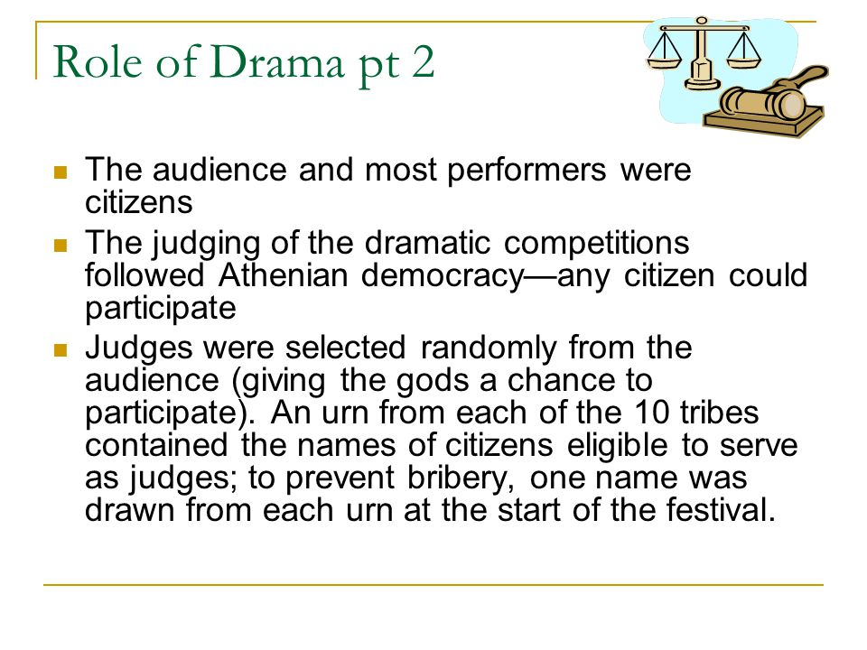 Role of Drama pt 2 The audience and most performers were citizens