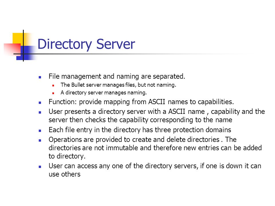 Directory Server File management and naming are separated.
