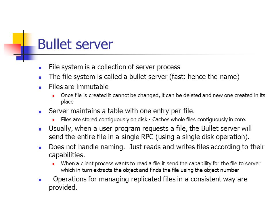 Bullet server File system is a collection of server process