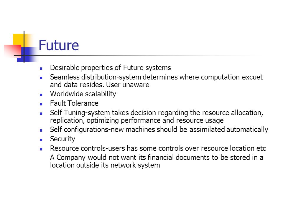 Future Desirable properties of Future systems