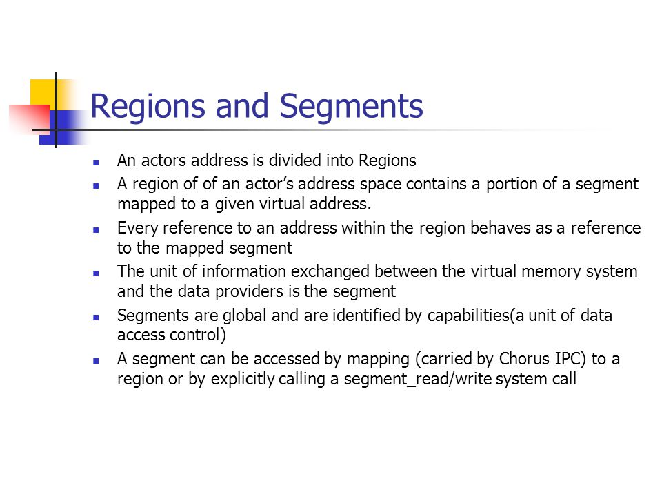 Regions and Segments An actors address is divided into Regions