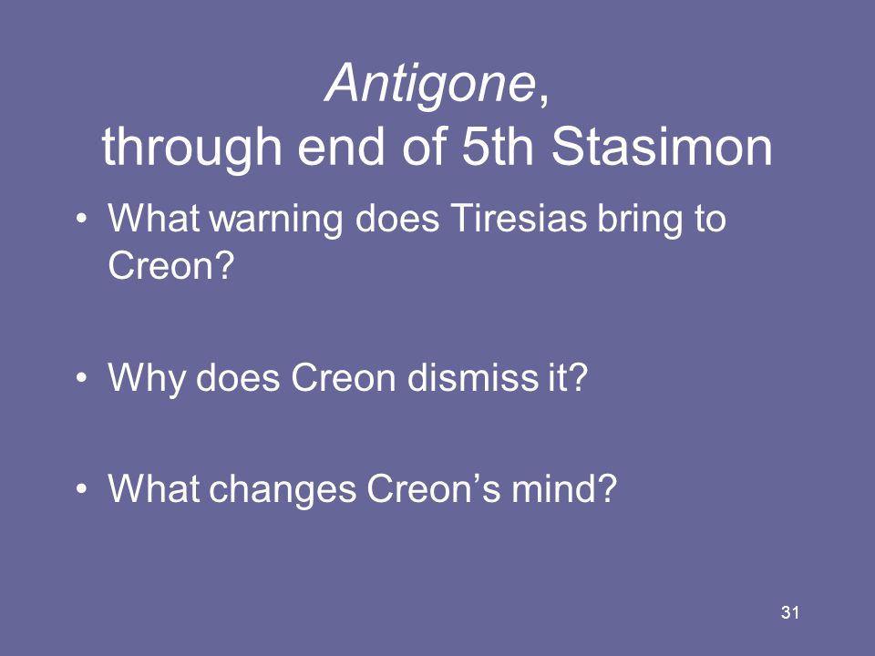 Antigone, through end of 5th Stasimon