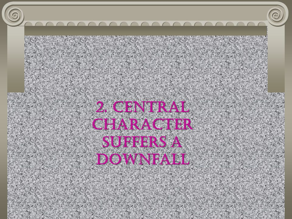 2. Central Character suffers a Downfall