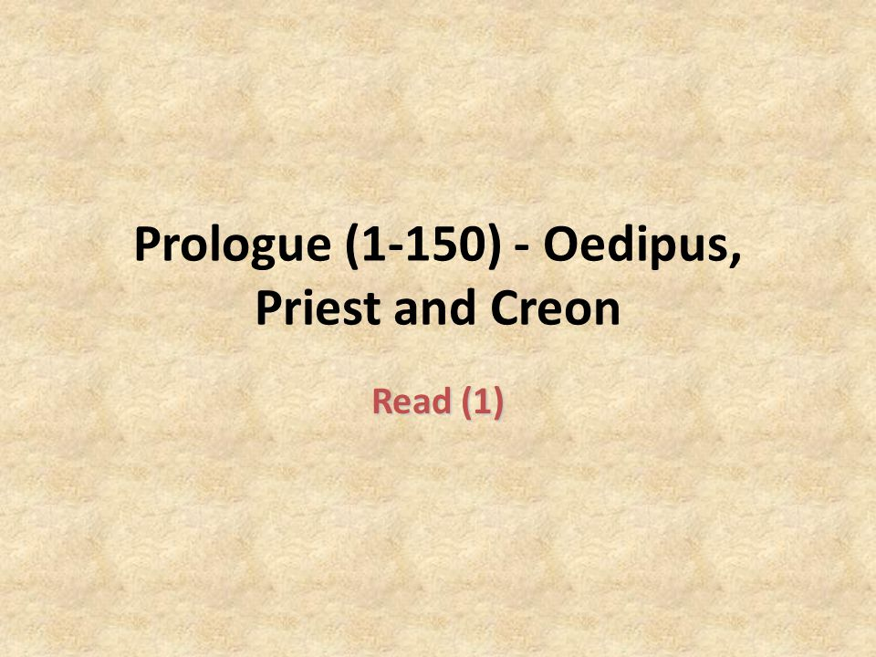 Prologue (1-150) - Oedipus, Priest and Creon