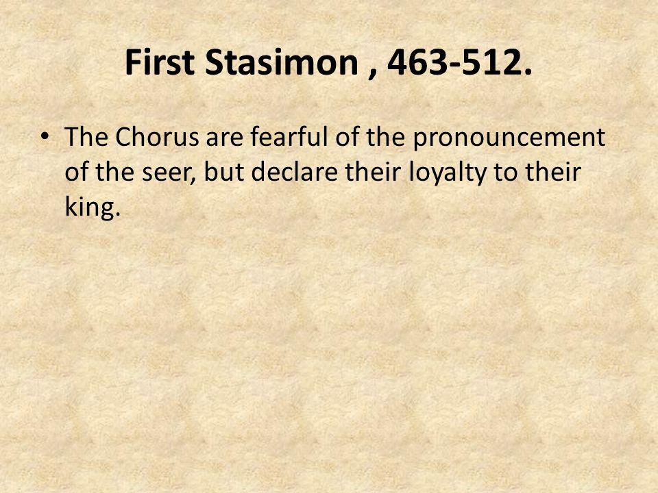 First Stasimon , 463-512.