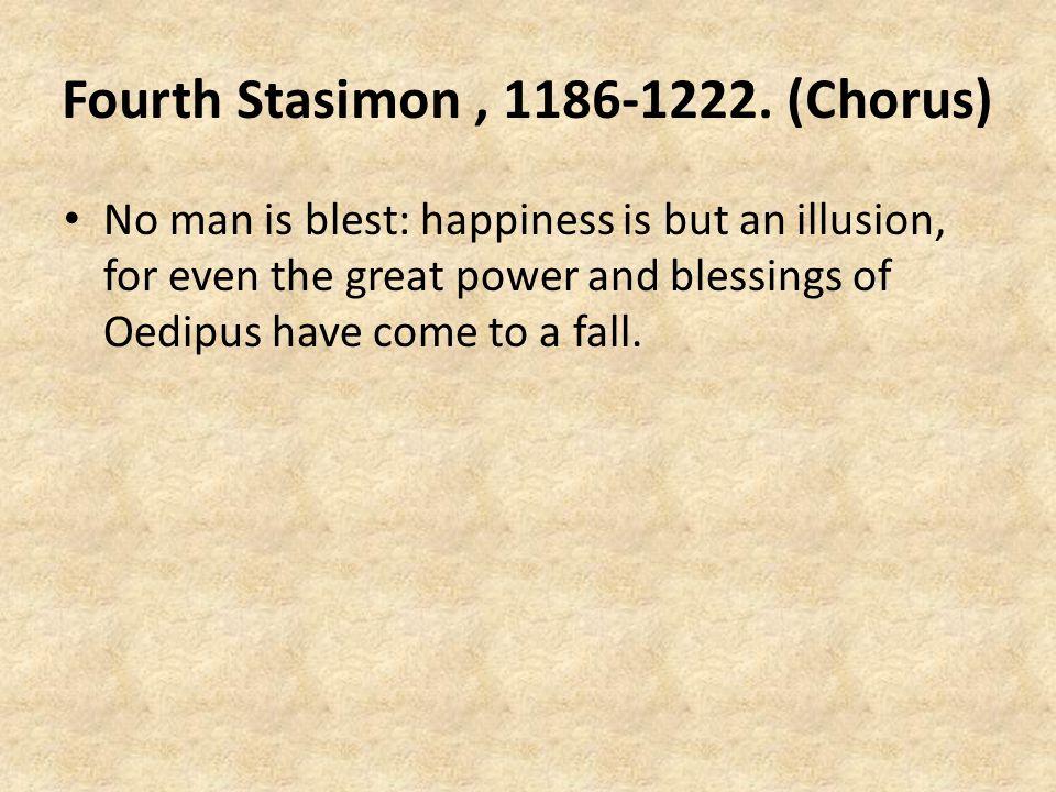 Fourth Stasimon , 1186-1222. (Chorus)