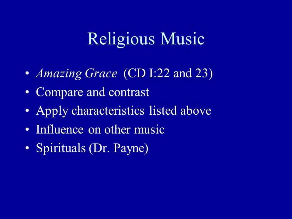 Religious Music Amazing Grace (CD I:22 and 23) Compare and contrast