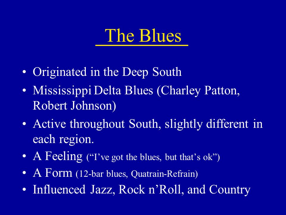 The Blues Originated in the Deep South