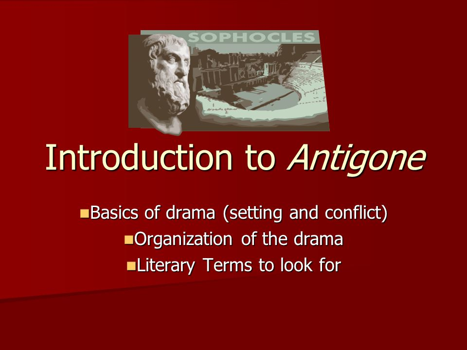introduction to literature antigone An introduction to the play 'antigone' prepares readers and viewers for the unrolling of the story and an understanding of the main characters it may include brief mention of the author and the author's enduring achievements.