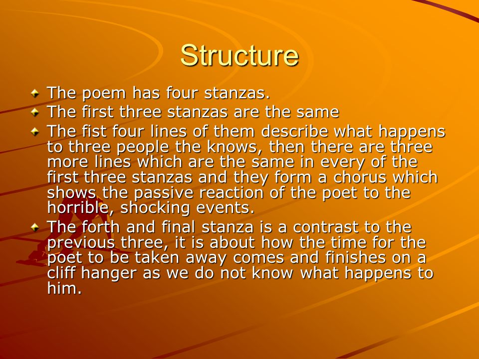 Structure The poem has four stanzas.