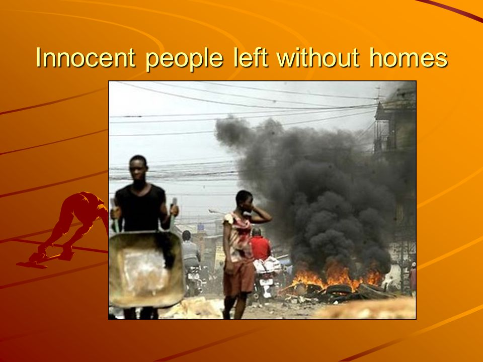 Innocent people left without homes