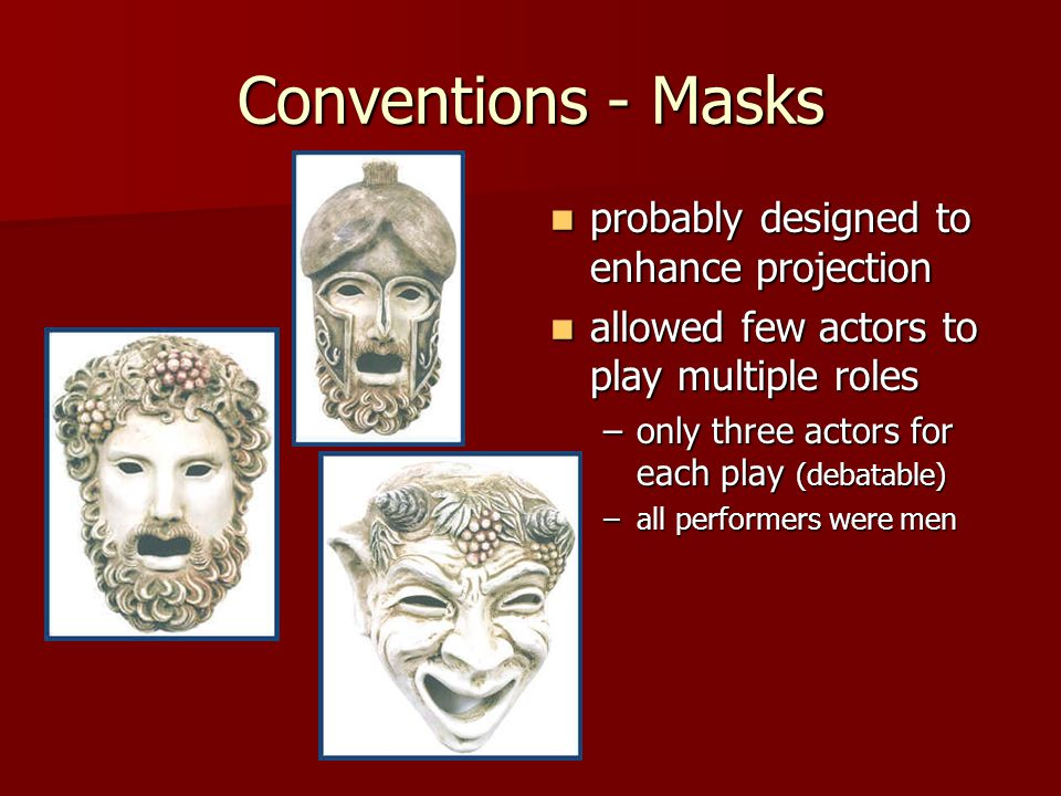 Conventions - Masks probably designed to enhance projection