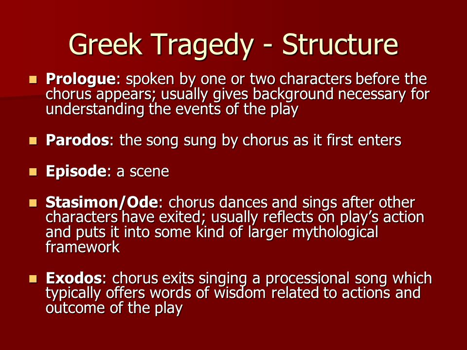 Greek Tragedy - Structure