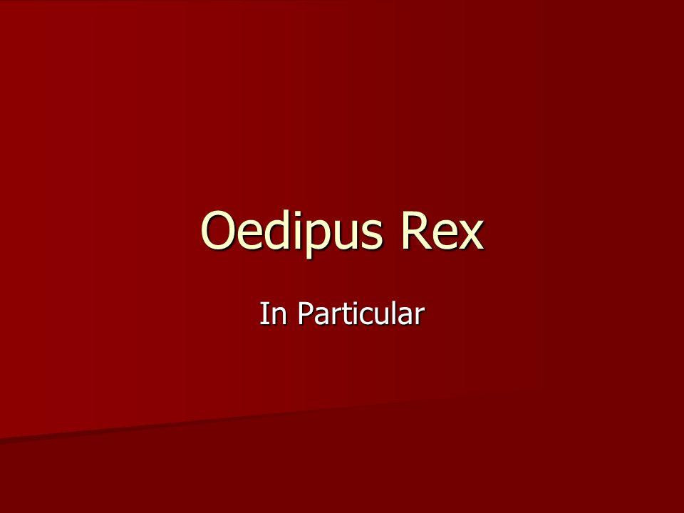 Oedipus Rex In Particular