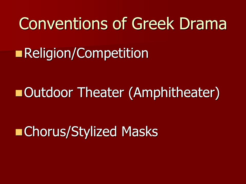 Conventions of Greek Drama