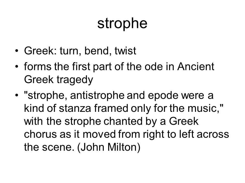 strophe Greek: turn, bend, twist
